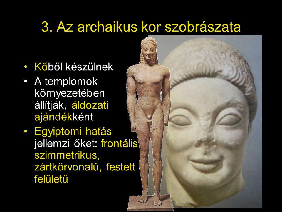 3. Az archaikus kor szobrászata
