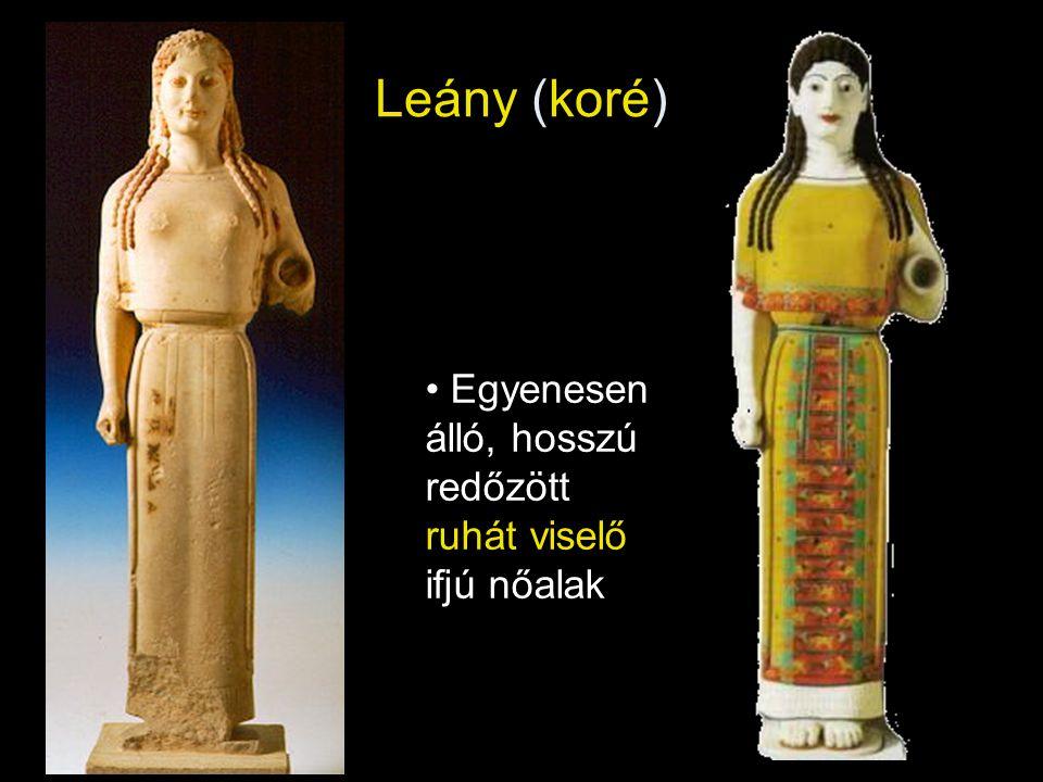 Leány (koré) Egyenesen álló, hosszú redőzött ruhát viselő ifjú nőalak