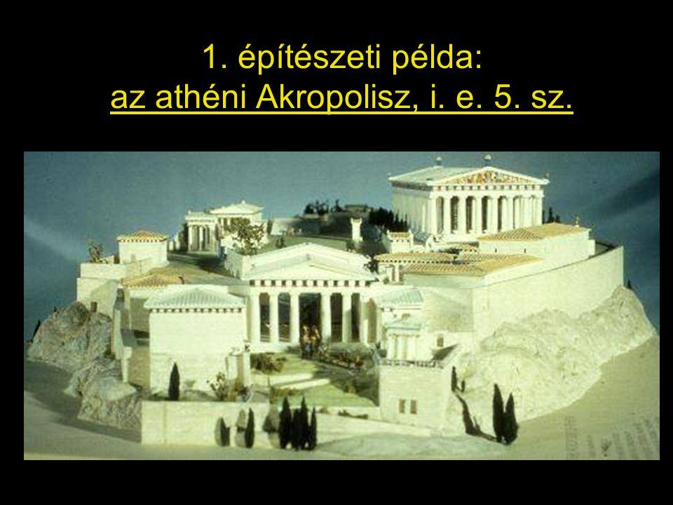 1. építészeti példa: az athéni Akropolisz, i. e. 5. sz.