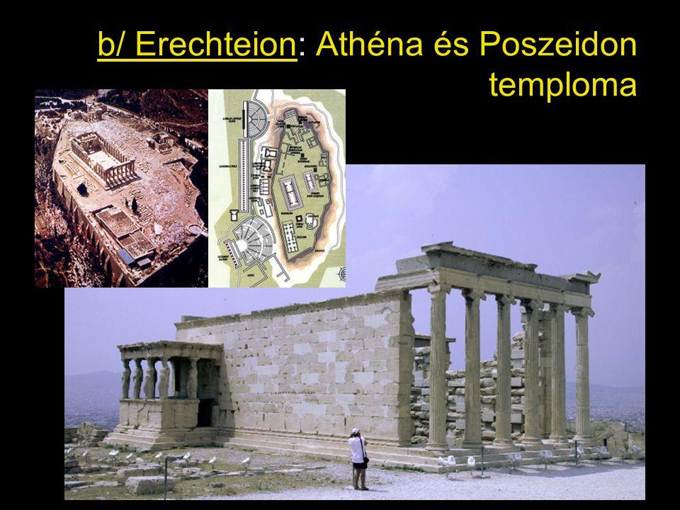 b/ Erechteion: Athéna és Poszeidon temploma