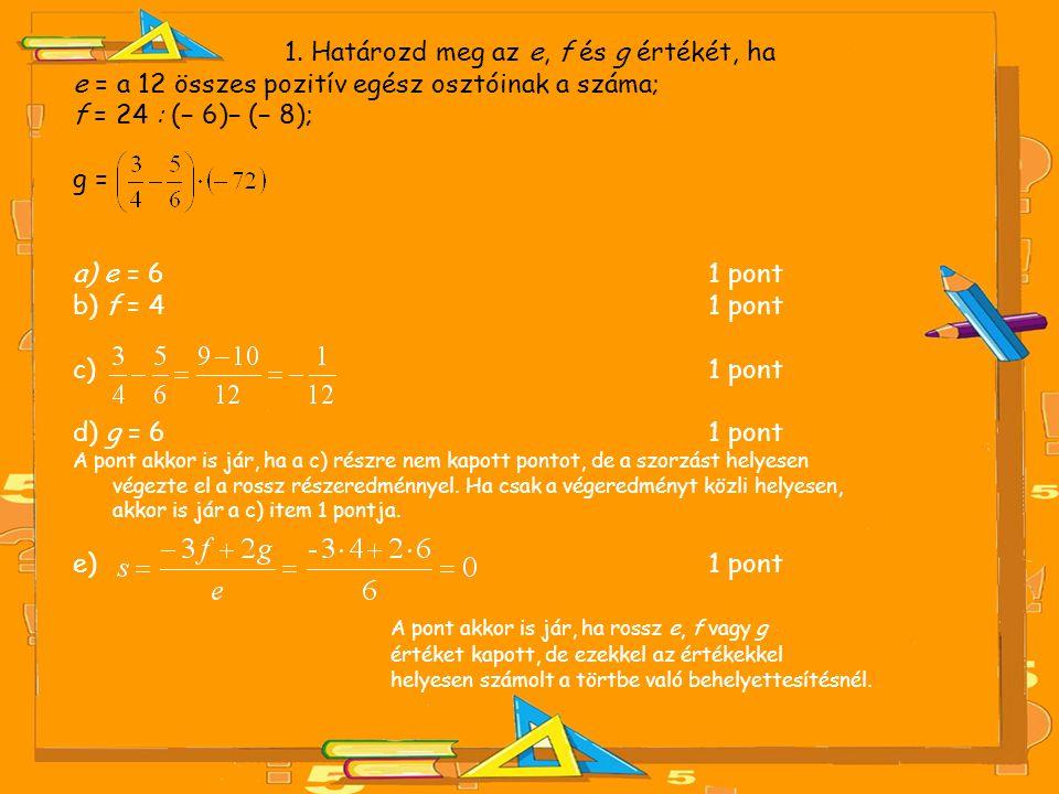 1. Határozd meg az e, f és g értékét, ha