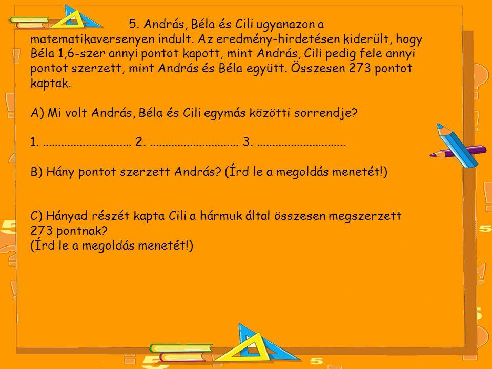 5. András, Béla és Cili ugyanazon a matematikaversenyen indult