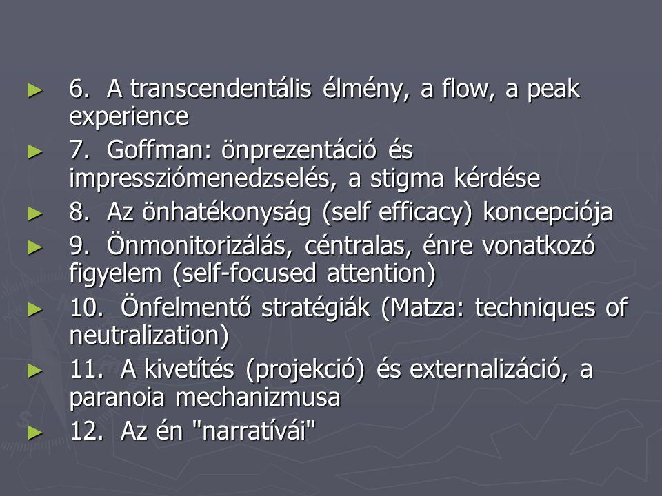 6. A transcendentális élmény, a flow, a peak experience