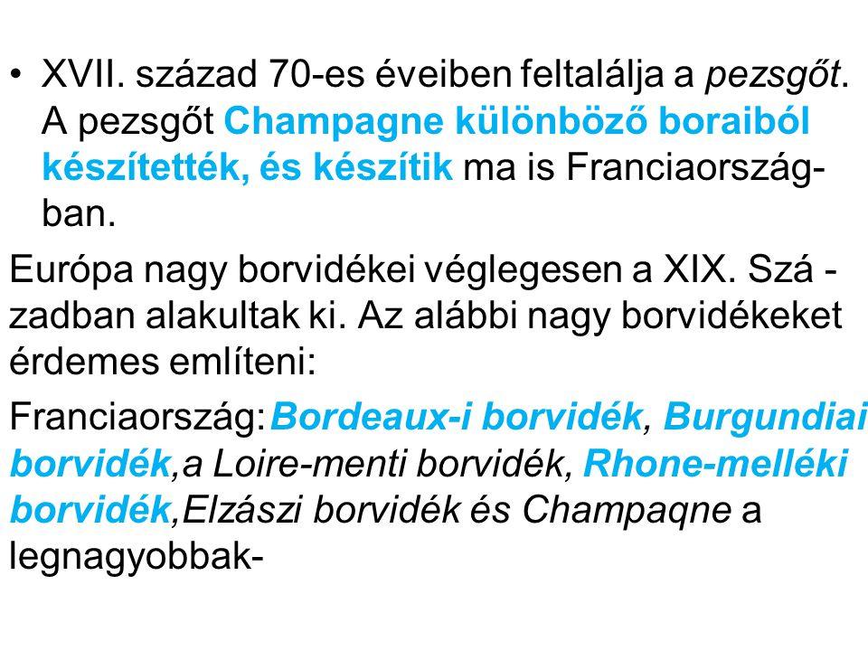XVII. század 70-es éveiben feltalálja a pezsgőt