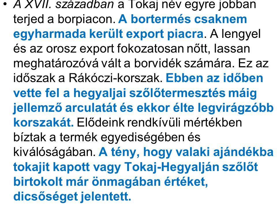 A XVII. században a Tokaj név egyre jobban terjed a borpiacon