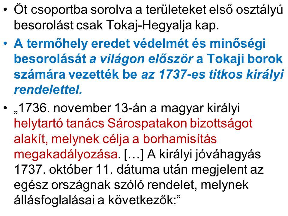 Öt csoportba sorolva a területeket első osztályú besorolást csak Tokaj-Hegyalja kap.