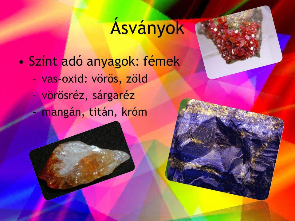 Ásványok Színt adó anyagok: fémek vas-oxid: vörös, zöld