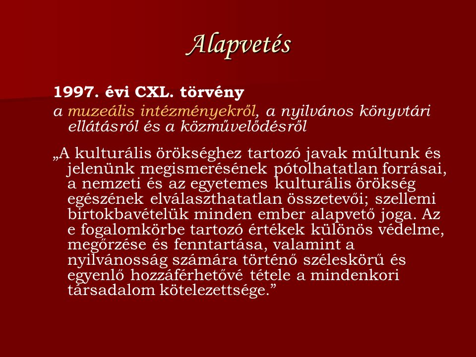 Alapvetés 1997. évi CXL. törvény
