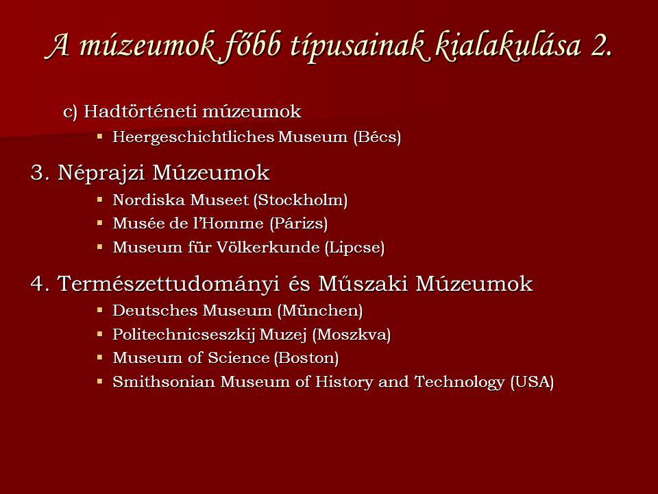 A múzeumok főbb típusainak kialakulása 2.