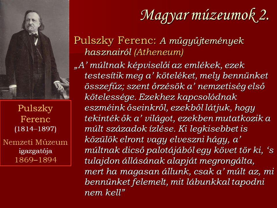 Magyar múzeumok 2. Pulszky Ferenc: A műgyűjtemények hasznairól (Atheneum)