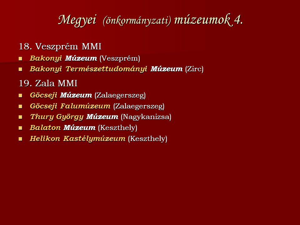 Megyei (önkormányzati) múzeumok 4.