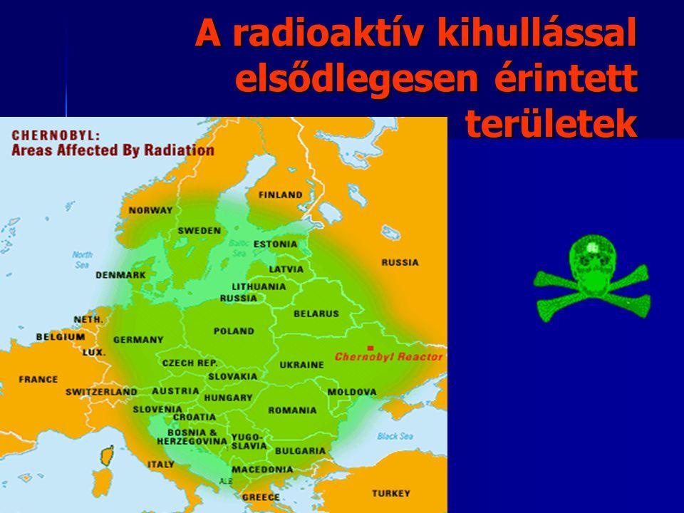 A radioaktív kihullással elsődlegesen érintett területek