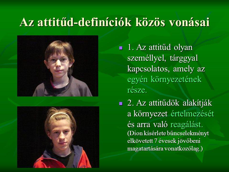 Az attitűd-definíciók közös vonásai