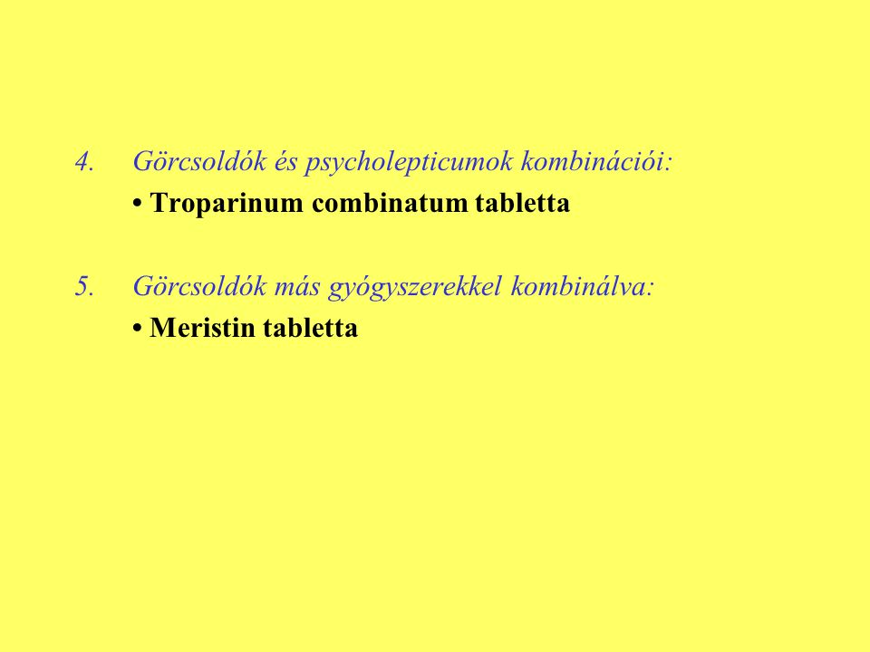 Görcsoldók és psycholepticumok kombinációi: