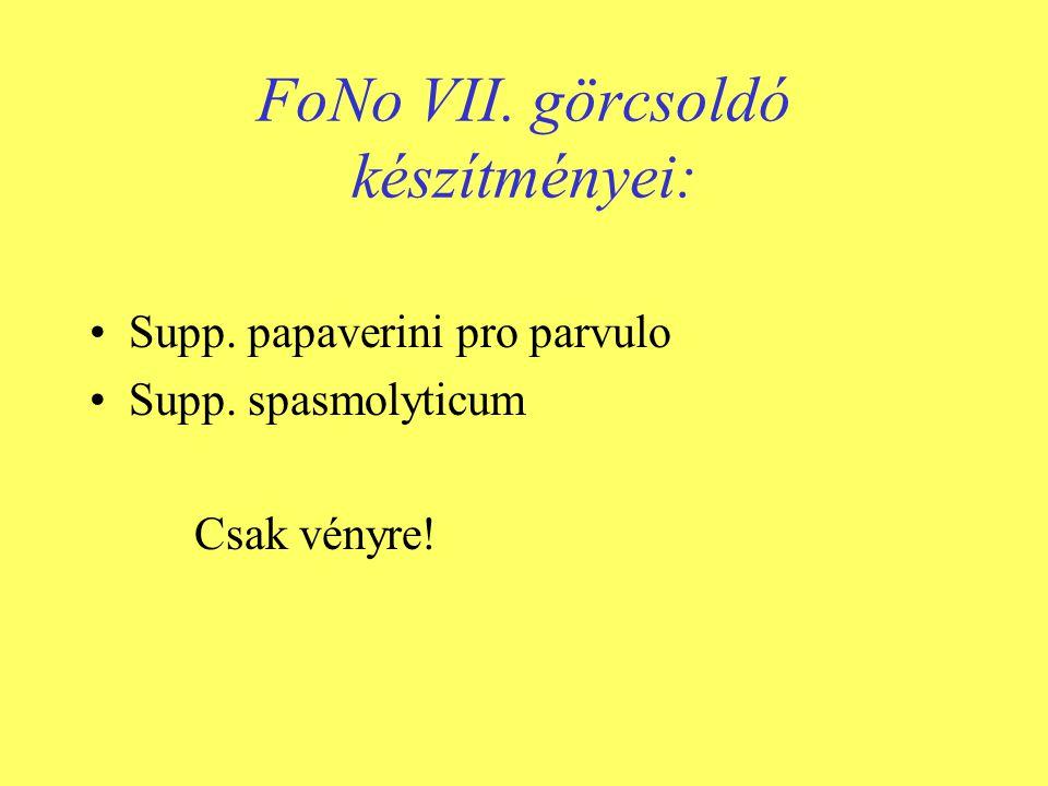FoNo VII. görcsoldó készítményei: