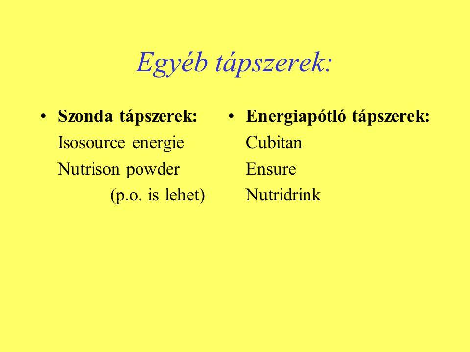 Egyéb tápszerek: Szonda tápszerek: Isosource energie Nutrison powder