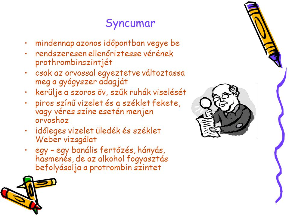 Syncumar mindennap azonos időpontban vegye be