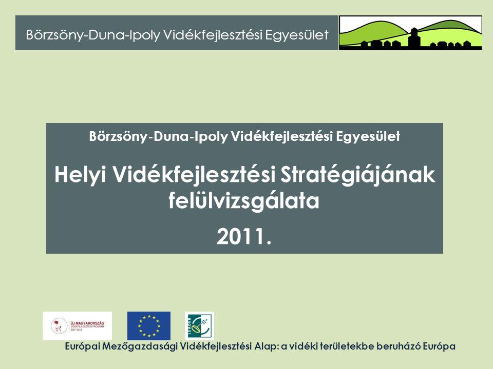 Helyi Vidékfejlesztési Stratégiájának felülvizsgálata 2011.