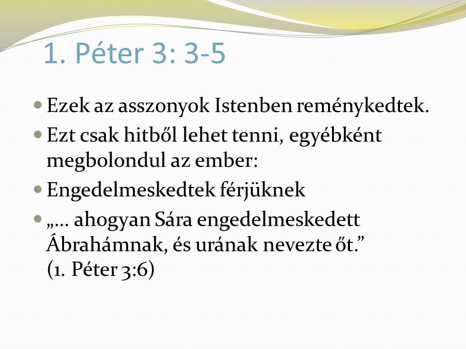 1. Péter 3: 3-5 Ezek az asszonyok Istenben reménykedtek.