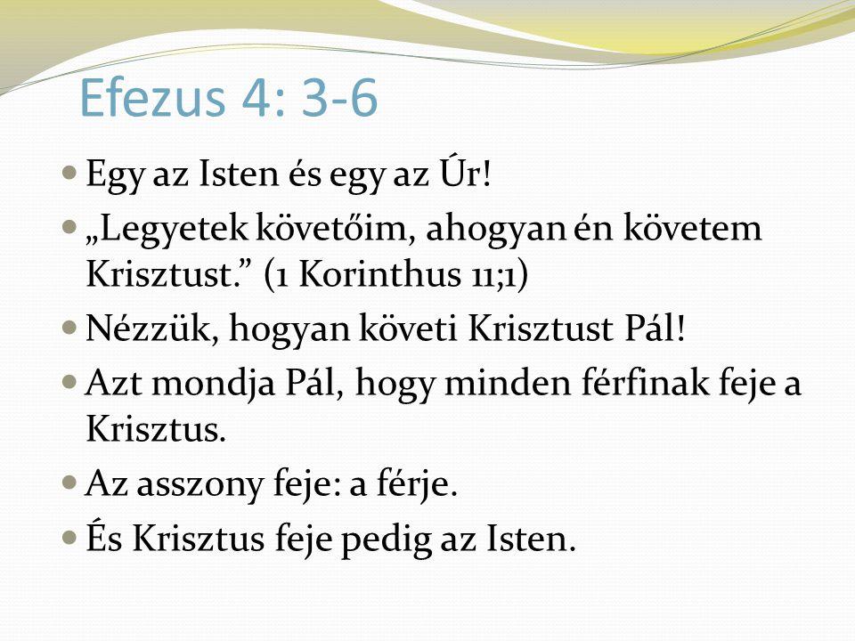 Efezus 4: 3-6 Egy az Isten és egy az Úr!