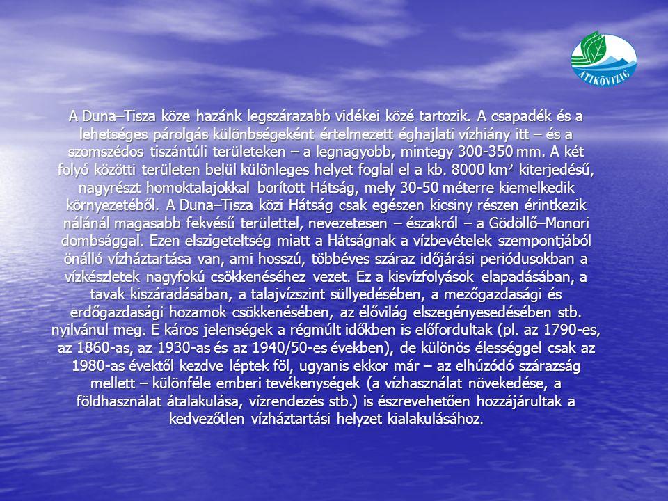 A Duna–Tisza köze hazánk legszárazabb vidékei közé tartozik