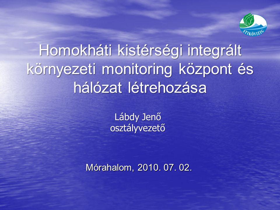 Homokháti kistérségi integrált környezeti monitoring központ és hálózat létrehozása