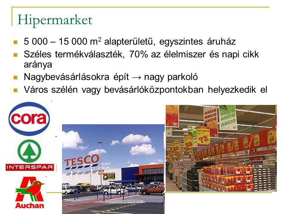Hipermarket 5 000 – 15 000 m2 alapterületű, egyszintes áruház