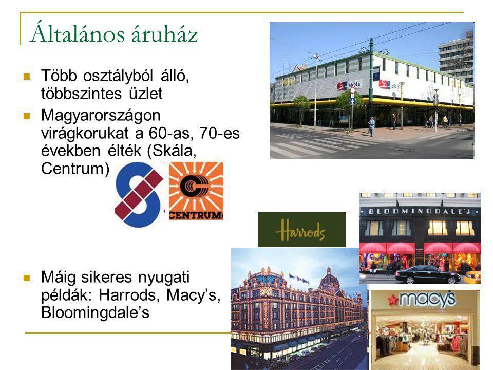 Általános áruház Több osztályból álló, többszintes üzlet