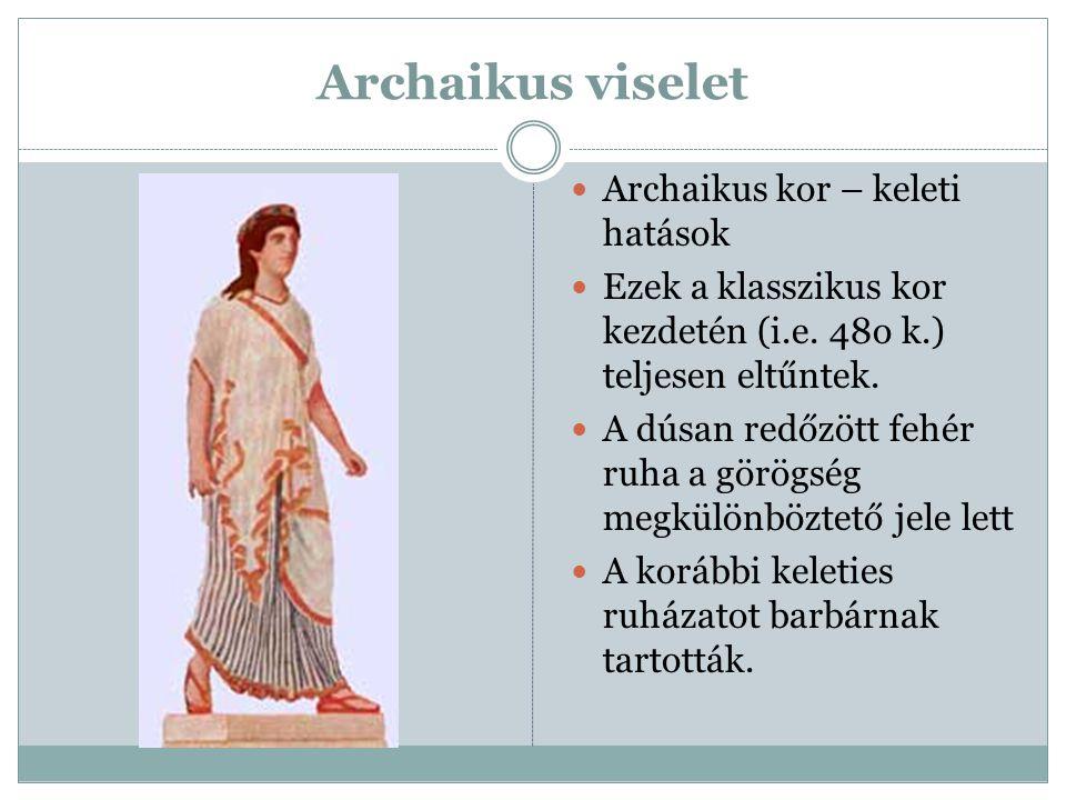 Archaikus viselet Archaikus kor – keleti hatások