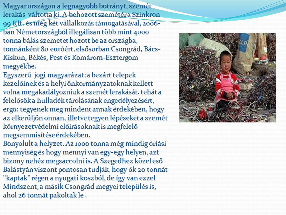 Magyar országon a legnagyobb botrányt, szemét lerakás váltotta ki