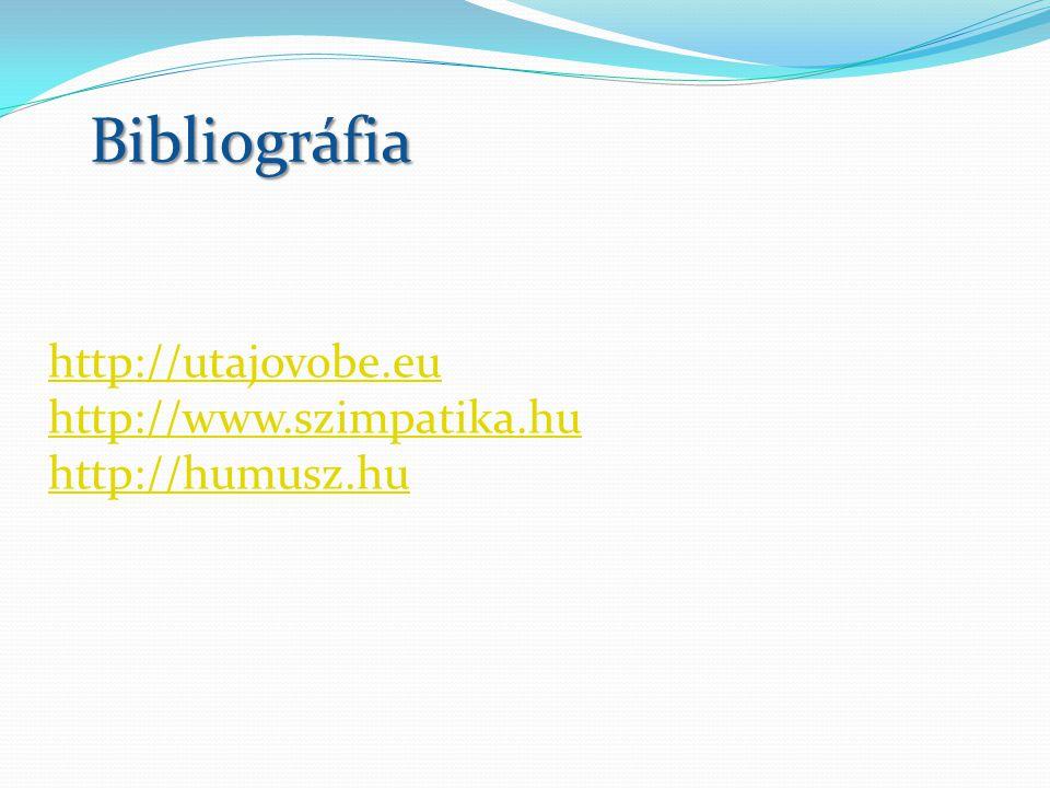 Bibliográfia http://utajovobe.eu http://www.szimpatika.hu