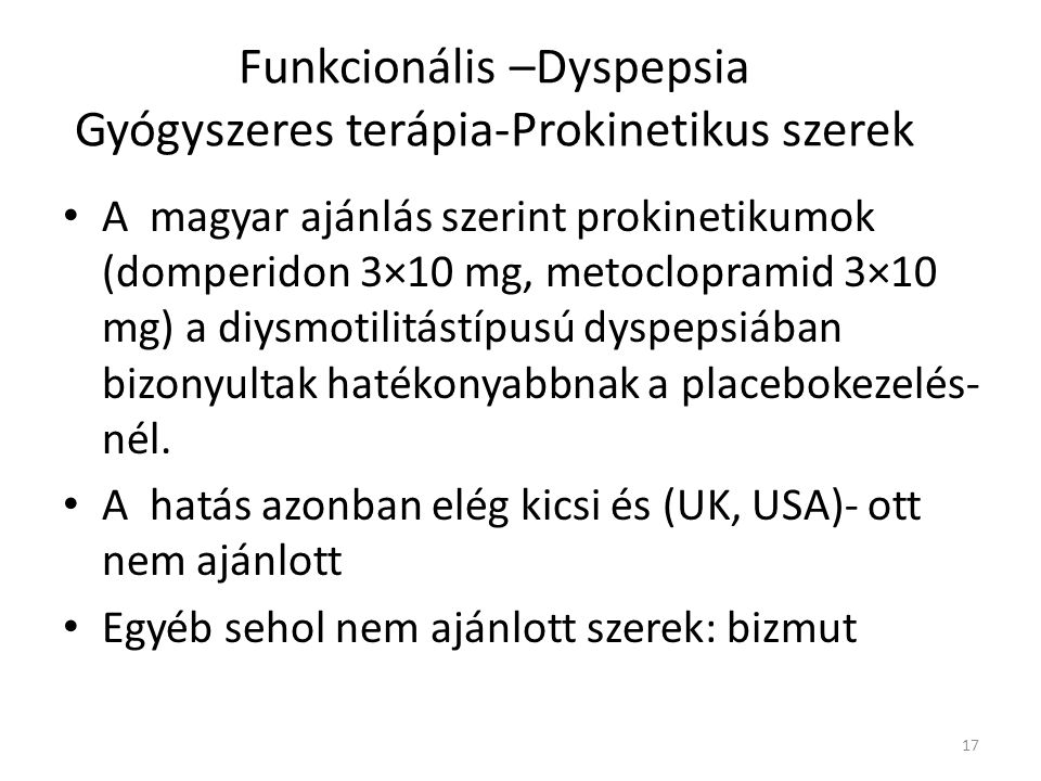 Funkcionális –Dyspepsia Gyógyszeres terápia-Prokinetikus szerek