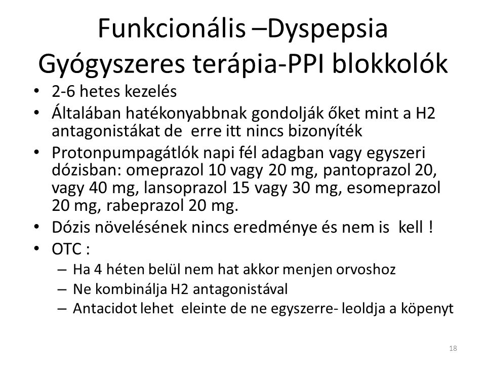 Funkcionális –Dyspepsia Gyógyszeres terápia-PPI blokkolók