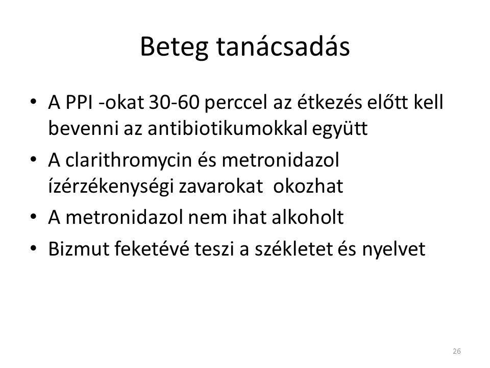 Beteg tanácsadás A PPI -okat 30-60 perccel az étkezés előtt kell bevenni az antibiotikumokkal együtt.