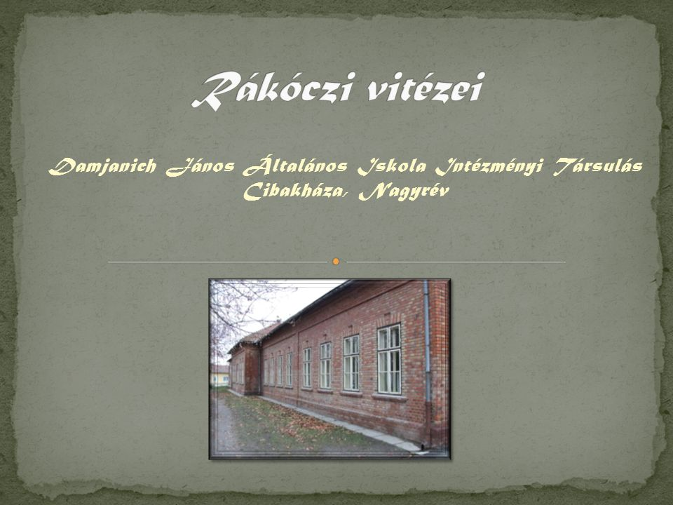 Rákóczi vitézei Damjanich János Általános Iskola Intézményi Társulás Cibakháza, Nagyrév