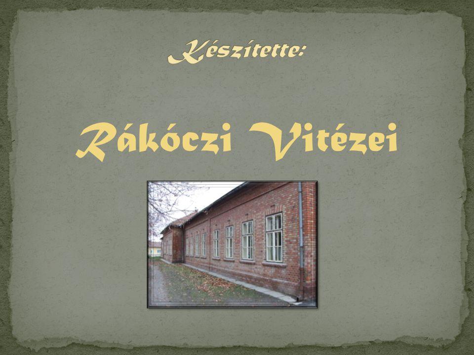 Készítette: Rákóczi Vitézei