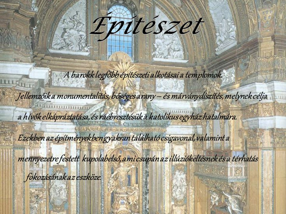 A barokk legfőbb építészeti alkotásai a templomok.