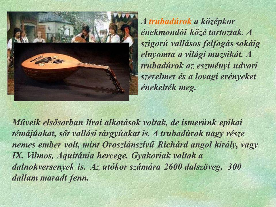 A trubadúrok a középkor énekmondói közé tartoztak