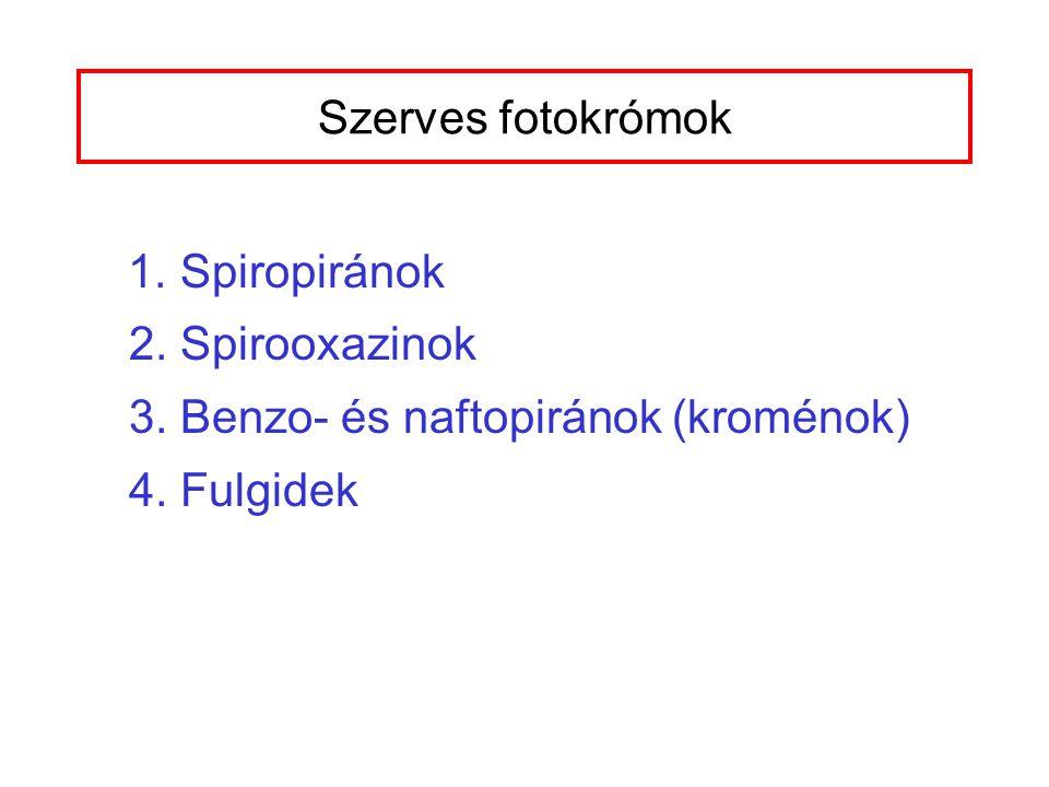 Szerves fotokrómok 1. Spiropiránok 2. Spirooxazinok 3.