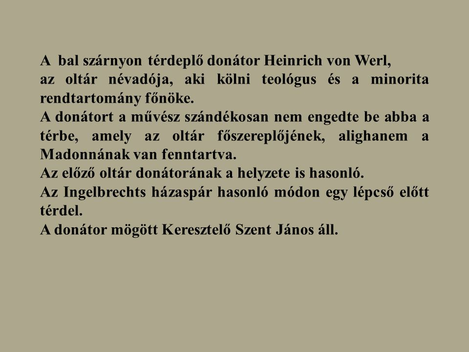 A bal szárnyon térdeplő donátor Heinrich von Werl,