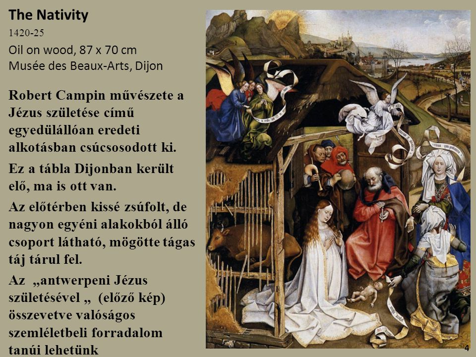 The Nativity 1420-25. Oil on wood, 87 x 70 cm Musée des Beaux-Arts, Dijon.