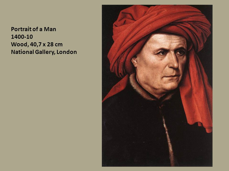 Portrait of a Man 1400-10 Wood, 40,7 x 28 cm National Gallery, London