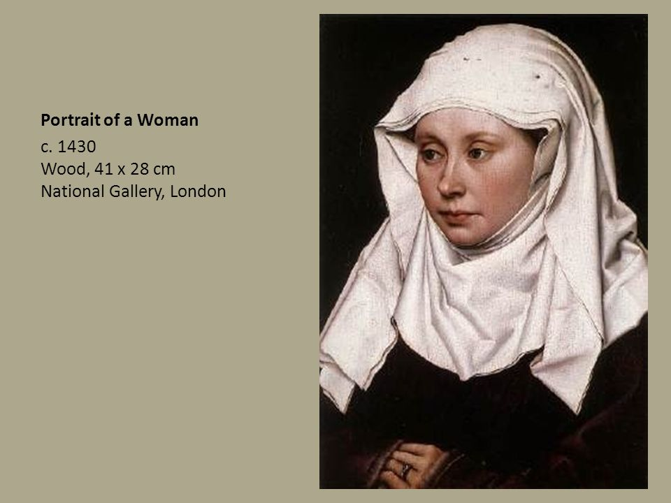 Portrait of a Woman c. 1430 Wood, 41 x 28 cm National Gallery, London