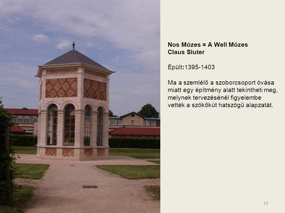 Nos Mózes = A Well Mózes Claus Sluter. Épült:1395-1403.