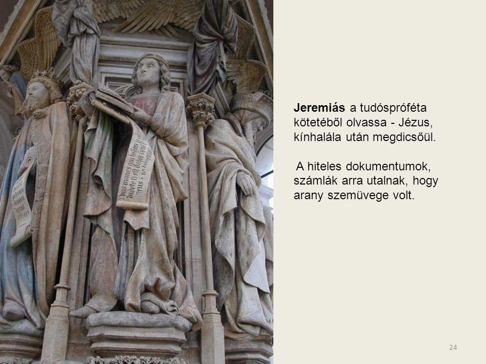 Jeremiás a tudóspróféta kötetéből olvassa - Jézus, kínhalála után megdicsőül.
