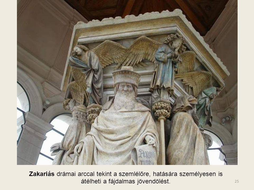 Zakariás drámai arccal tekint a szemlélőre, hatására személyesen is átélheti a fájdalmas jövendölést.