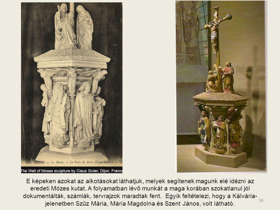 E képeken azokat az alkotásokat láthatjuk, melyek segítenek magunk elé idézni az eredeti Mózes kutat.