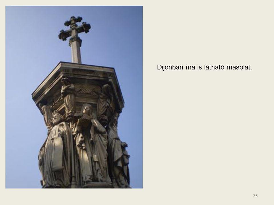 Dijonban ma is látható másolat.