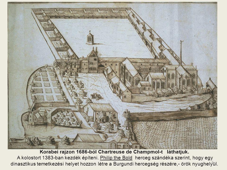 Korabei rajzon 1686-ból Chartreuse de Champmol-t láthatjuk.