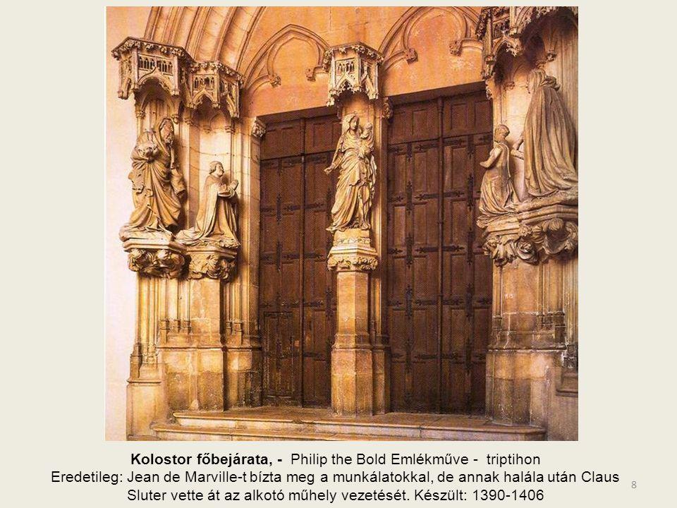 Kolostor főbejárata, - Philip the Bold Emlékműve - triptihon